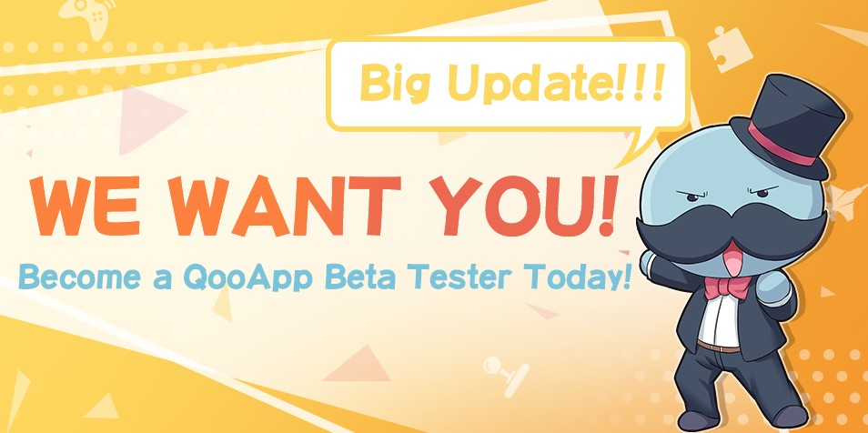 [BIG UPDATE!] WE WANT YOU! Become a QooApp Beta Tester Today!